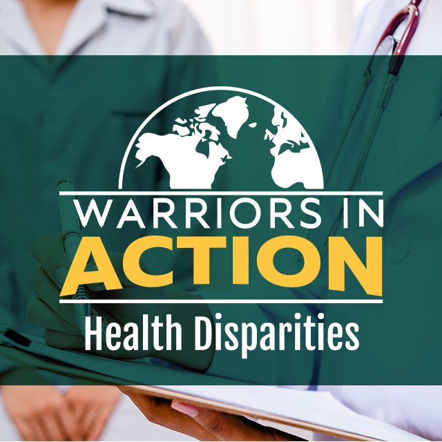 Warriors in Action: Health Disparities